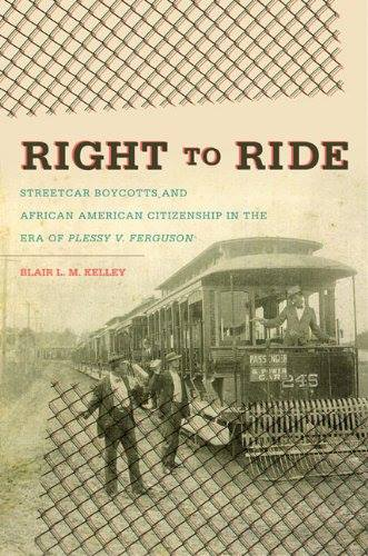 Right to Ride: Streetcar Boycotts and African American Citizenship in the Era of Plessy v. Ferguson Book Cover